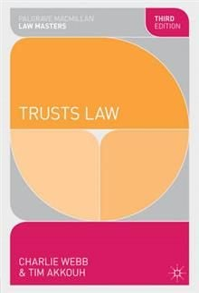 """TRUSTS LAW, 3rd Ed. """"Palgrave Macmillan Law Mast"""