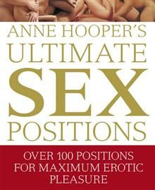 ANNE HOOPER`S ULTIMATE SEX POSITIONS