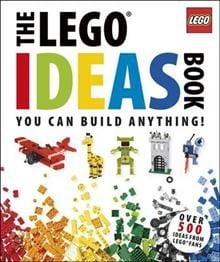 THE LEGO IDEAS BOOK: You can build anything! Ove
