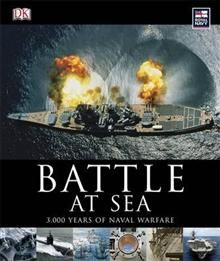 BATTLE AT SEA: 3000 Years Of Naval Warfare