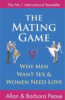 THE MATING GAME: Why Men Want Sex & Women Need L