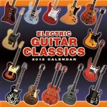 ELECTRIC GUITAR CLASSICS: 2012 Wall Calendar