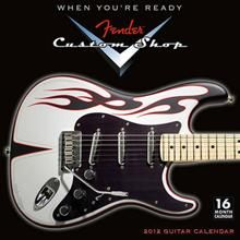 FENDER CUSTOM SHOP GUITAR: 2012 Wall Calendar