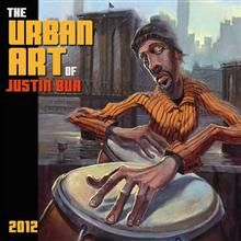 THE URBAN ART OF JUSTIN BUA: 2012 Wall Calendar