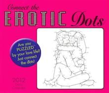 CONNECT THE EROTIC DOTS: 2012 Daily Calendar