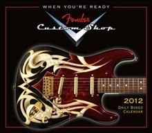 FENDER CUSTOM SHOP GUITAR: 2012 Daily Calendar