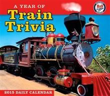 A YEAR OF TRAIN TRIVIA: 2015 Daily Calendar