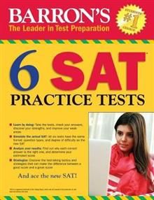 BARRON`S 6 PRACTICE TESTS FOR THE SAT, 3rd Edition