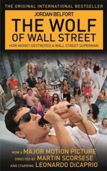 THE WOLF OF WALL STREET: Film Tie-In Edition