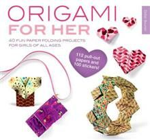 ORIGAMI FOR HER: 40 Fun Paper-Folding Projects F