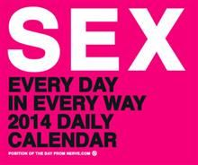 SEX EVERY DAY IN EVERY WAY: 2014 Daily Calendar