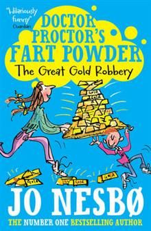 DOCTOR PROCTOR`S FART POWDER: The Great Gold Rob