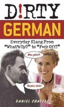 "D!RTY GERMAN: Everyday Slang From ""What`s Up?"" T"