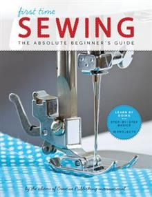 FIRST TIME SEWING: The Absolute Beginner`s Guide