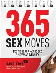 365 SEX MOVES : Positions For Having Sex A New W