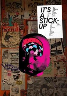 IT`S A STICK-UP:  20 Real Wheat Paste-Ups From T