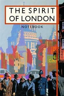 THE SPIRIT OF LONDON NOTEBOOK