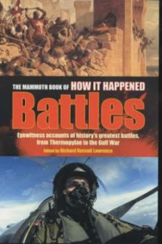 MAMMOTH BOOK OF HOW IT HAPPENED_THE. BATTLES. (R