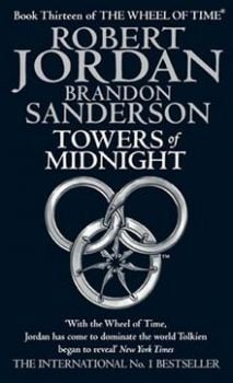 WHEEL OF TIME_THE: Book 13: TOWERS OF MIDNIGHT.