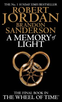 THE WHEEL OF TIME: Book 14: A MEMORY OF LIGHT