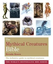 THE MYTHICAL CREATURES BIBLE: The Definitive Gui