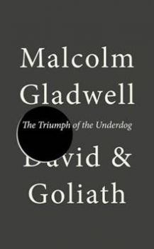 DAVID AND GOLIATH: Underdogs, Misfits and the Ar