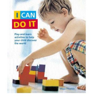 I CAN DO IT: Play-And-Learn Activities To Help Y