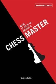 WHAT IT TAKES TO BECOME A CHESS MASTER