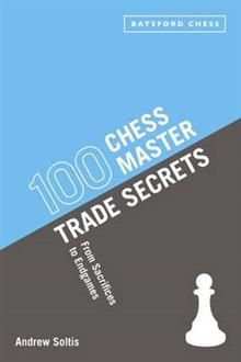 100 CHESS MASTER TRADE SECRETS: From Sacrifices