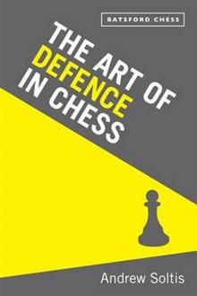 THE ART OF DEFENCE IN CHESS