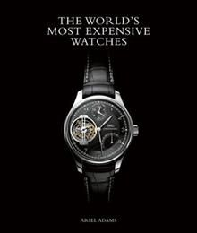 THE WORLD`S MOST EXPENSIVE WATCHES