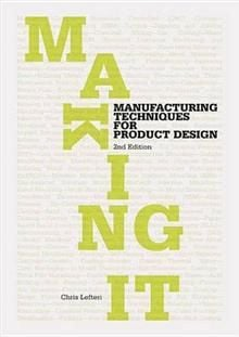 MAKING IT: Manufacturing Techniques For Product