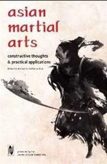 ASIAN MARTIAL ARTS: Constructive Thoughts and Pr