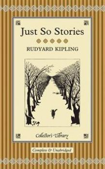 """JUST SO STORIES. """"Collector`s Library"""". (RUDYARD"""