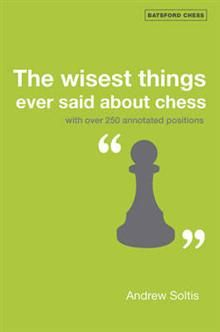 THE WISEST THINGS EVER SAID ABOUT CHESS: With Ov