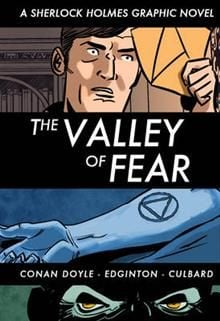 THE VALLEY OF FEAR: A Sherlock Holmes Graphic No