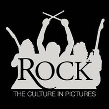 ROCK: THE CULTURE IN PICTURES