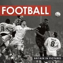 """FOOTBALL. """"Britain in Pictures"""""""