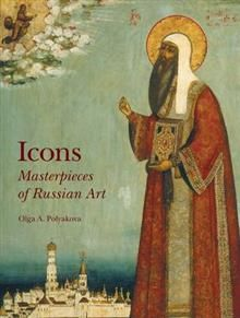 ICONS: Masterpieces of Russian Art. (Olga A. Pol