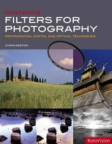 MASTERING FILTERS FOR PHOTOGRAPHY: Professional