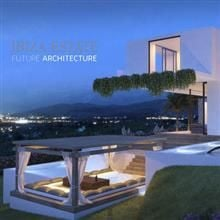 IBIZA ESTATE: Future Architecture