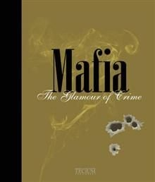 MAFIA: The Glamour Of Crime