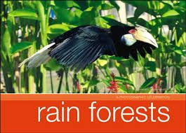 "RAIN FORESTS. ""A Photographic Celebration"""