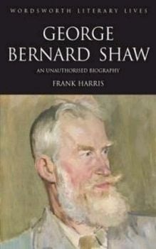 "GEORGE BERNARD SHAW. ""W-th Literary Lives"" (Harr"