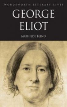 "GEORGE ELIOT. ""W-th Literary Lives"" (Mathilde Bl"