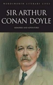 SIR ARTHUR CONAN DOYLE: Memories and Adventures.