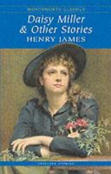 """DAISY MILLER AND OTHER STORIES. """"W-th classics"""""""