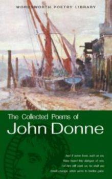 "COLLECTED POEMS OF JOHN DONNE_ THE. ""W-th Poetry"