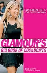 GLAMOUR`S BIG BOOK OF DOS&DON`TS. Fashion help f