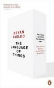 LANGUAGE OF THINGS_THE: Design, Luxury, Fashion,